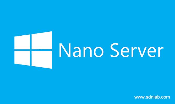 微软Nano Server进一步关注容器领域