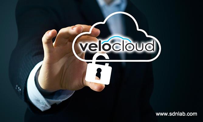 重视服务兼顾安全,VeloCloud发布SD-WAN安全架构