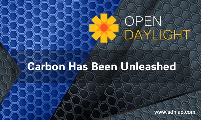 OpenDaylight发布碳(Carbon)版本,面向更广阔的应用市场