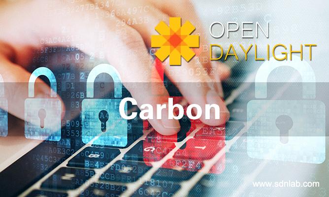 OpenDaylight碳版本如何增强稳定性、安全性和网络可编程性?